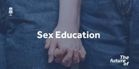 The Future Of: Sex Education