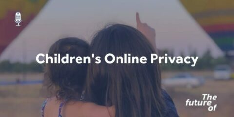 The Future Of: Children's Online Privacy