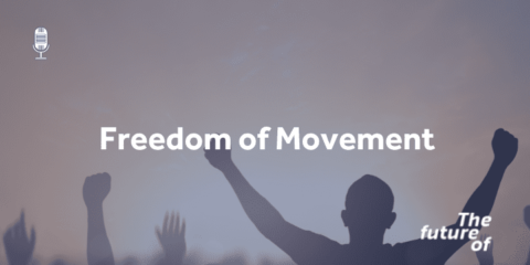 The Future Of: Freedom of Movement (LIVE!)